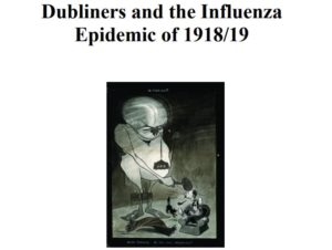 Dubliners and the Influenza Epidemic of 1918/19